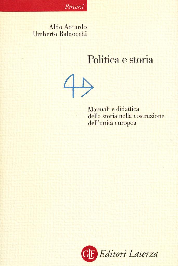 ALDO ACCARDO, UMBERTO BALDOCCHI POLITICA E STORIA