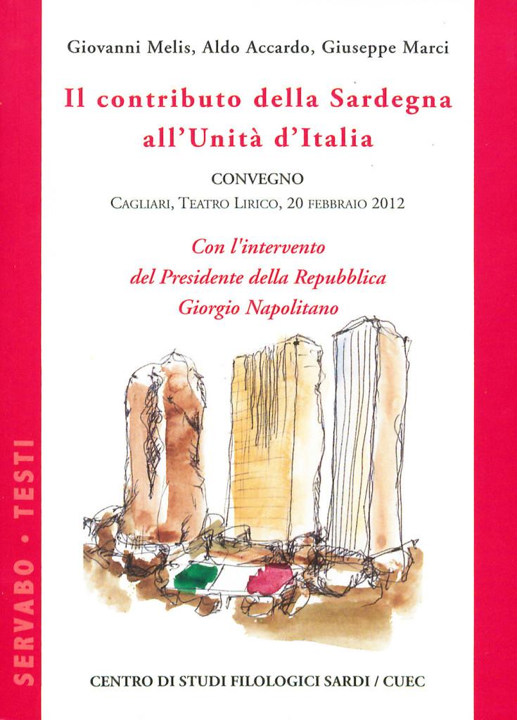 GIOVANNI MELIS, ALDO ACCARDO, GIUSEPPE MARCI IL CONTRIBUTO DELLA SARDEGNA ALL'UNITÀ D'ITALIA