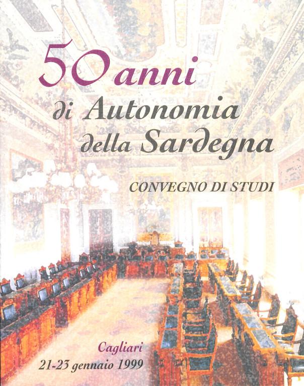 50 anni di Autonomia della Sardegna - Convegno di studi