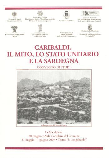 Garibaldi. Il Mito, lo Stato Unitario e la Sardegna - Convegno di studi