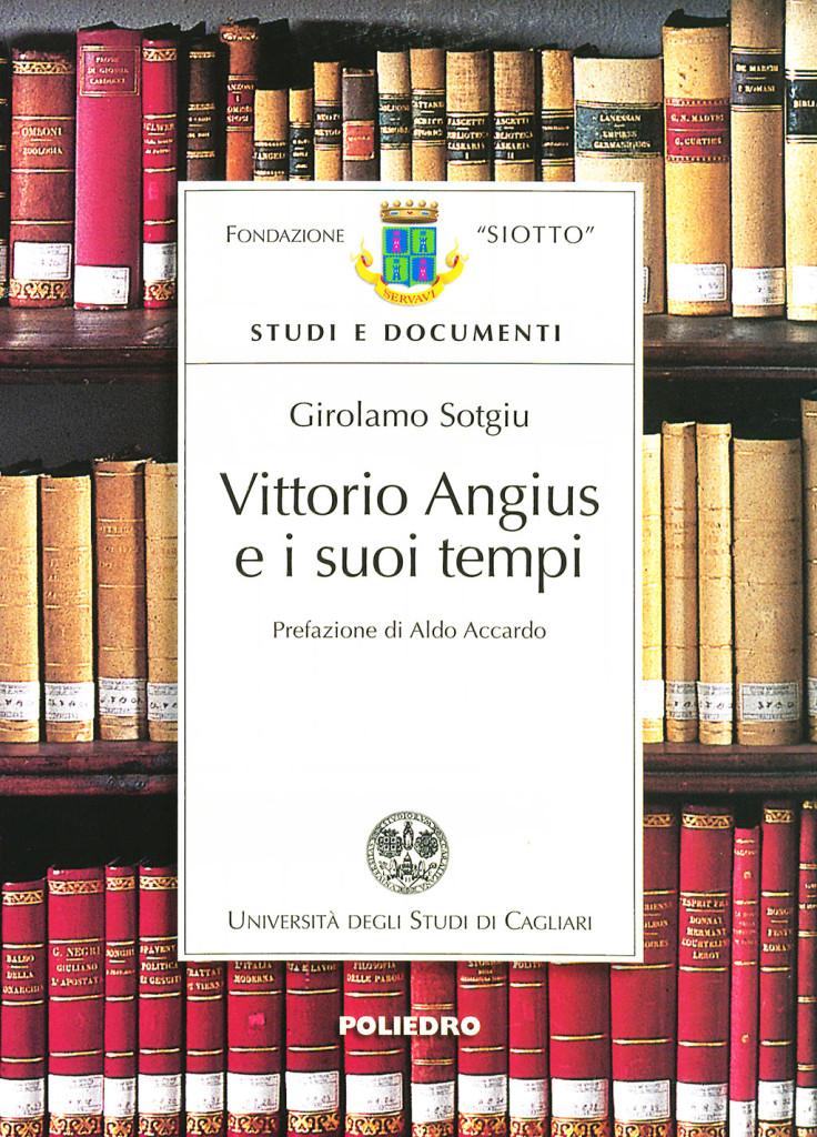 GIROLAMO SOTGIU VITTORIO ANGIUS E I SUOI TEMPI