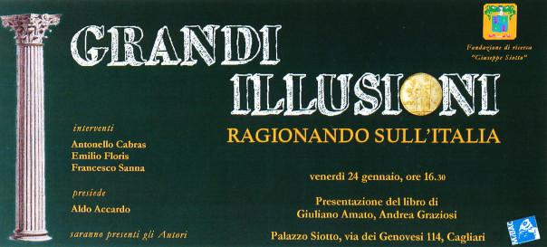 Presentazione del libro: Grandi illusioni. Ragionando sull'Italia - Giuliano Amato, Andrea Graziosi