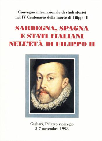Sardegna, Spagna e stati italiani nell'età di Filippo II