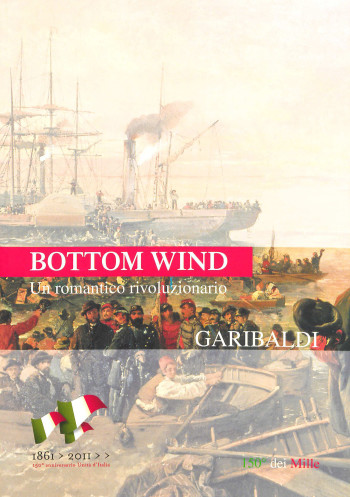Garibaldi: un romantico rivoluzionario - Bottom Wind