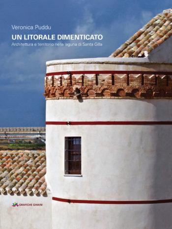"""Presentazione del volume """"Un litorale dimenticato. Architettura e territorio nella laguna di Santa Gilla"""""""